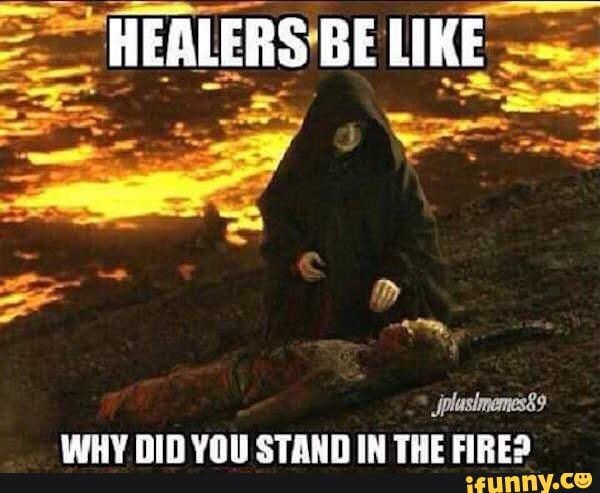 gaming meme about healers questioning why you got hurt in the first place with burnt Anakin
