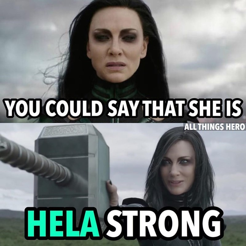 Photo caption - YOU COULD SAY THAT SHE IS ALL THINGS HERO HELA STRONG