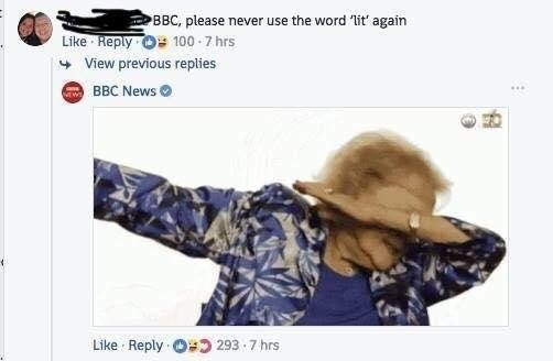 Funny meme about the BBC using the word lit, someone doesn't like it, the BBC posts pic of someone dabbing as reply.