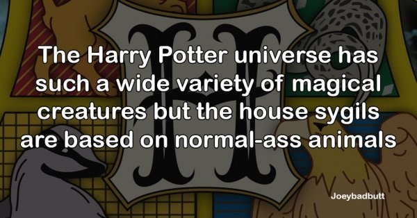 Font - The Harry Potter universe has such a wide variety of magical, creatures but the house sygils are based on normal-ass animals Joeybadbutt