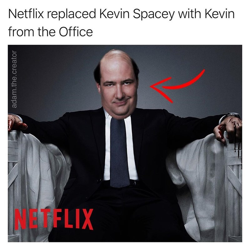 Funny meme about Netflix replacing kevin spacey with kevin from the office.