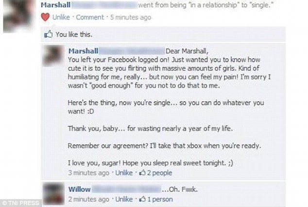 """Text - went from being Tin a relationship to single. Marshall Comment 5 minutes ago Unlike You like this. Marshall Dear Marshall, You left your Facebook logged on! Just wanted you to know how cute it is to see you firting with massive amounts of girls. Kind of humiliating for me, really... but now you can feel my pain! I'm sorry I wasn't """"good enough for you not to do that to me. Here's the thing, now you're single... so you can do whatever you want! :D Thank you, baby... for wasting nearly a ye"""