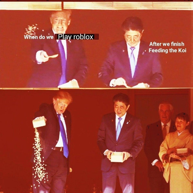 Deep fried meme of Trump asking when they play roblox and Japanese Abe PM says after we feed the fish so trumps dumps it all in