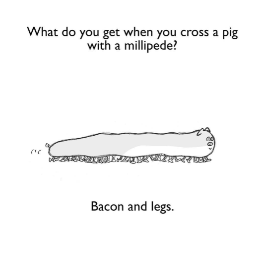 Text - What do you get when you cross a pig with a millipede? Bacon and legs.