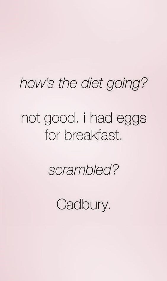 Text - how's the diet going? not good. i had eggs for breakfast. scrambled? Cadbury.