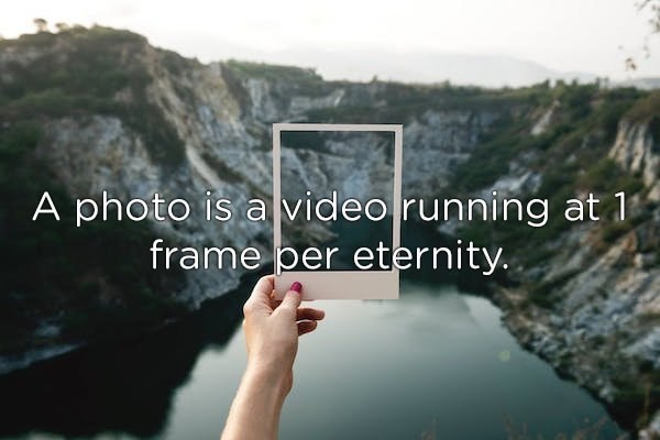 Water resources - A photo is a video running at 1 frame per eternity.