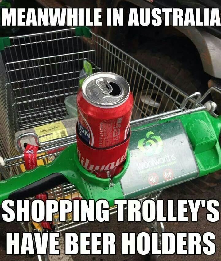 Grass - MEANWHILE IN AUSTRALIA OOWORKS SHOPPING TROLLEY'S HAVE BEER HOLDERS e unatten