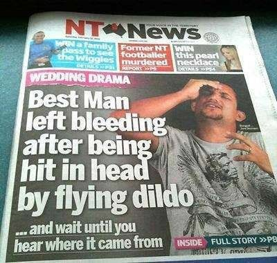 Newspaper - NTONEWS SEN a family FormerNT WIN ss to see footballer this peart che wiggles murdered neckdace DETRIS usORT SSPS bLS WEDDING DRAMA Best Man left bleeding after being hit in head by flying dildo tSTSSS and wait until you hear where it came from INSIDE FULL STORY P8