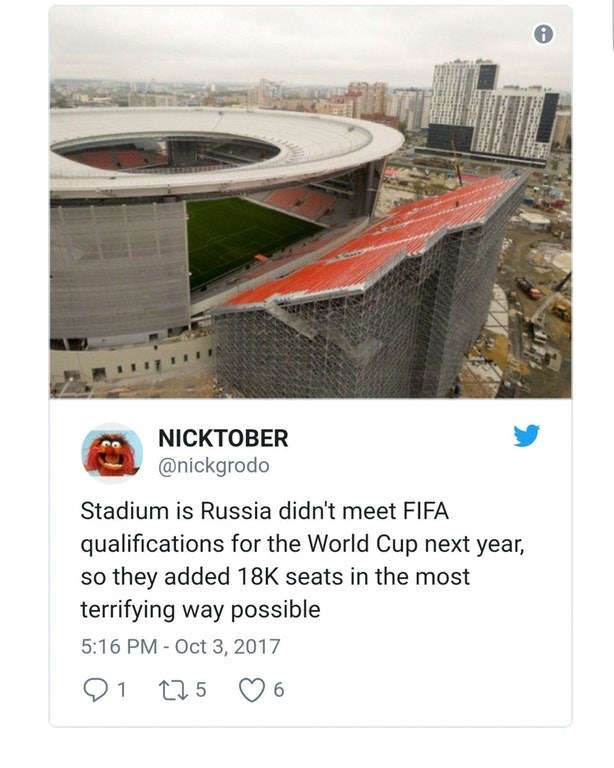 Sport venue - NICKTOBER @nickgrodo Stadium is Russia didn't meet FIFA qualifications for the World Cup next year, so they added 18K seats in the most terrifying way possible 5:16 PM - Oct 3, 2017 1 t5 6