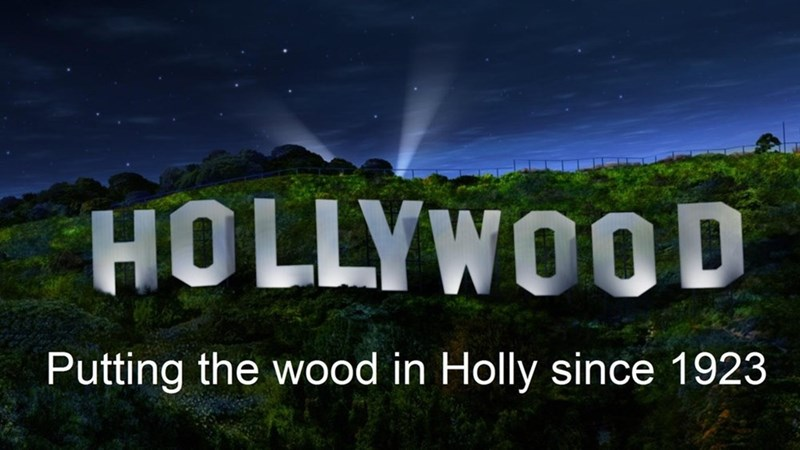 Sky - HOLLYWOOD Putting the wood in Holly since 1923