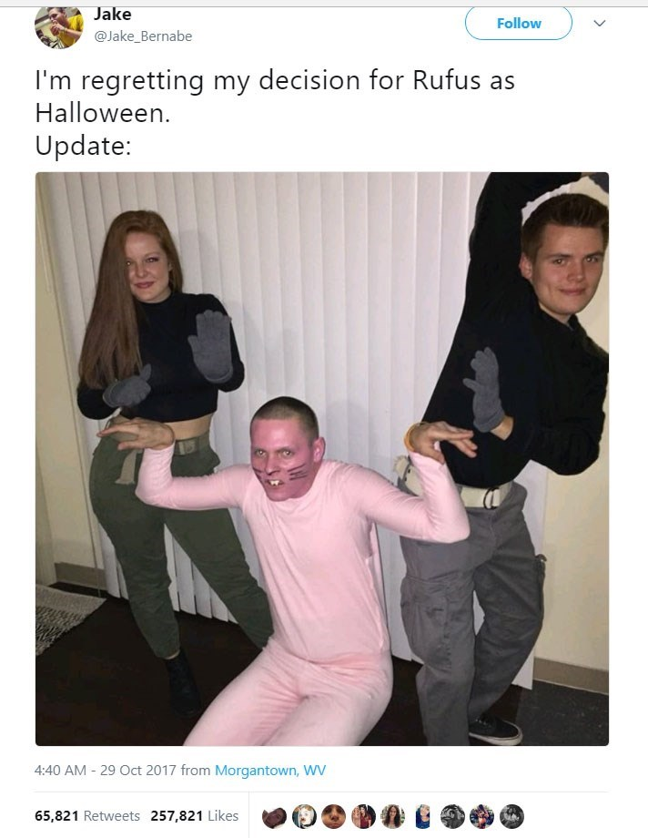 Shoulder - Jake Follow @Jake_Bernabe I'm regretting my decision for Rufus as Halloween. Update: 4:40 AM -29 Oct 2017 from Morgantown, WV 65,821 Retweets 257,821 Likes