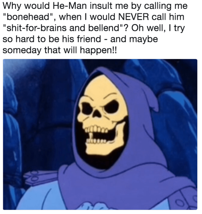 Trump meme about Skeletor trying to be He Man's friend yet insulting him