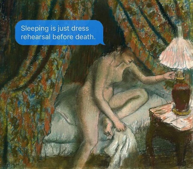 Painting - Sleeping is just dress rehearsal before death.