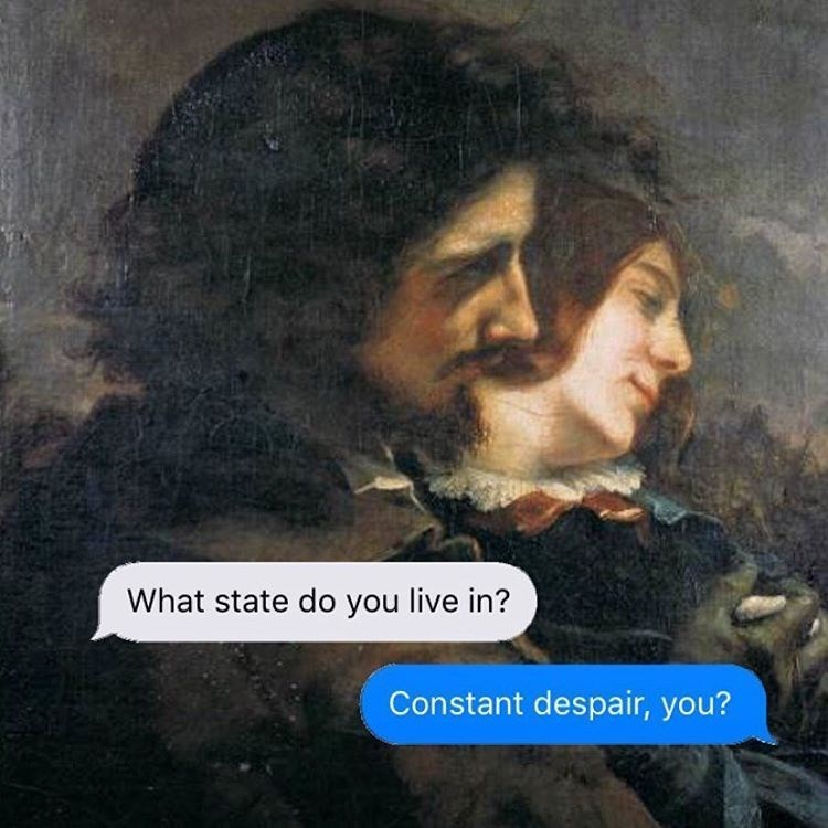 Text - What state do you live in? Constant despair, you?