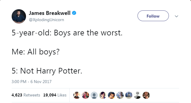 Text - James Breakwell Follow @XplodingUnicorn 5-year-old: Boys are the worst. Me: All boys? 5: Not Harry Potter. 3:00 PM - 6 Nov 2017 4,623 Retweets 19,094 Likes