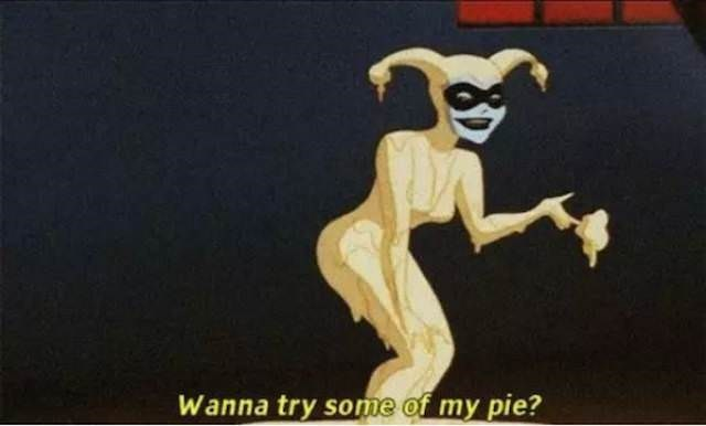Harley quinn - Wanna try some of my pie?