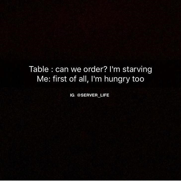 work meme about a waiter also being hungry when the customer is complaining about being hungry