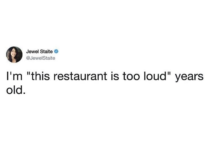 work meme with tweet about getting old when restaurants are too loud for you
