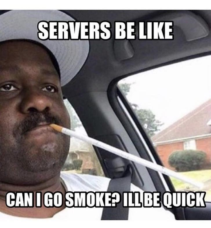 work meme about smoking an extra long cigarette to have a longer break