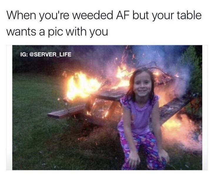 work meme about being exhausted but your table wants to take a pic with you