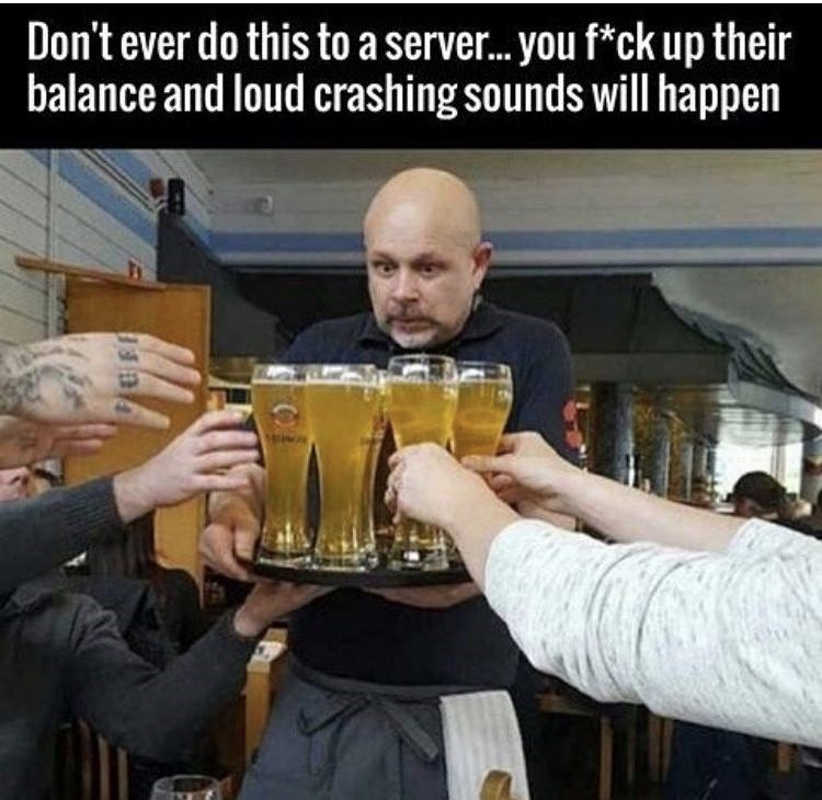 work meme about not taking drinks from the waiters tray plate