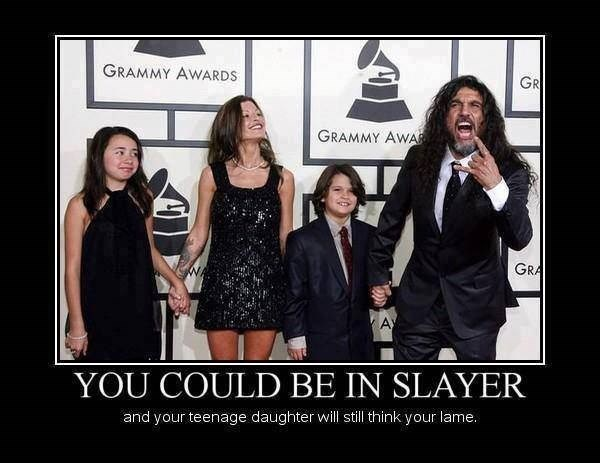 heavy metal meme - Fashion - GRAMMY AWARDS GR GRAMMY AWA GRA Ay YOU COULD BE IN SLAYER and your teenage daughter will still think your lame