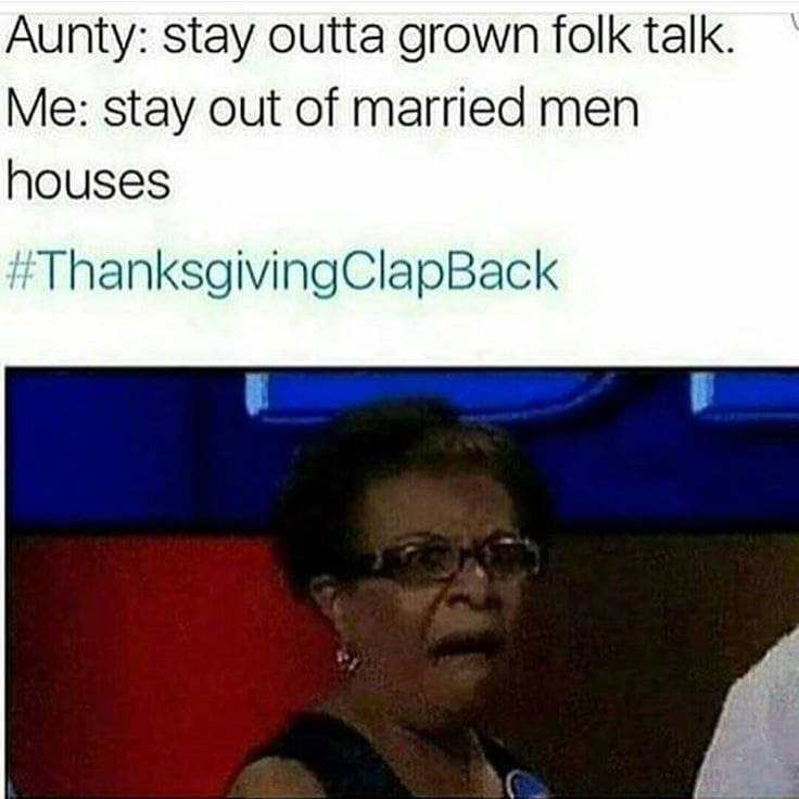 thanksgiving clap back about being told to stay out of the grown up conversation