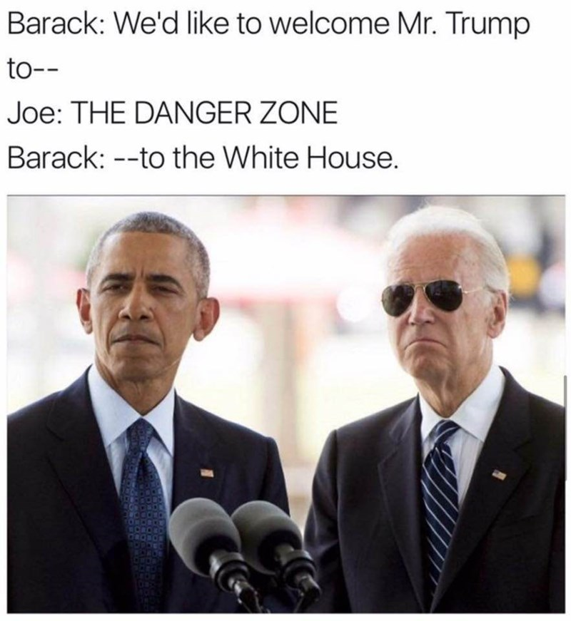 Hilarious Obama Biden meme about The Danger Zone and welcoming Mr Trump
