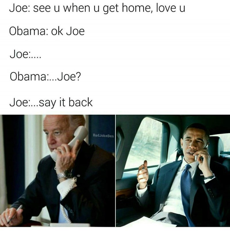 Joe Biden meme about making Obama tell him that he loves him