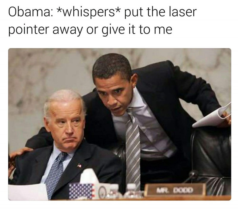 Joe Biden meme about Obama taking away his laser pointer