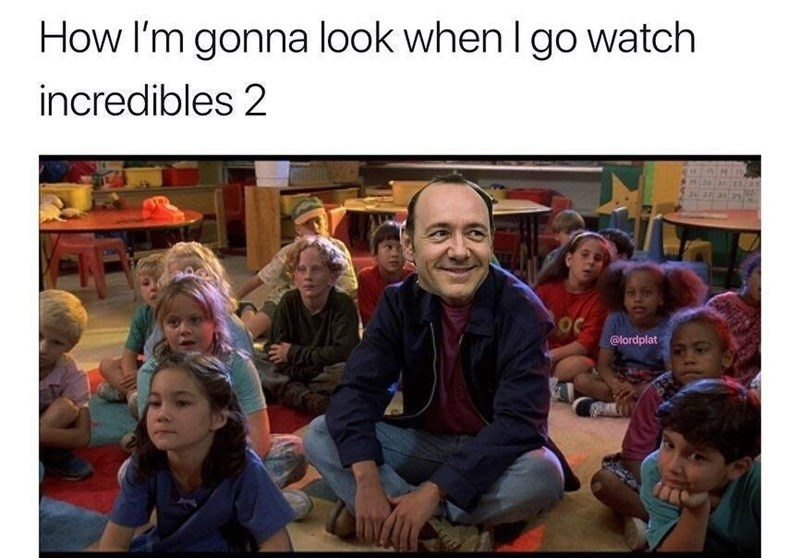 Kevin Spacey sitting among a bunch of kids as how it will feel to go watch Incredibles 2