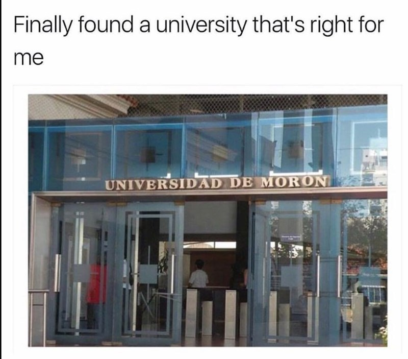 Product - Finally found a university that's right for me UNIVERSIDAD DE MORON