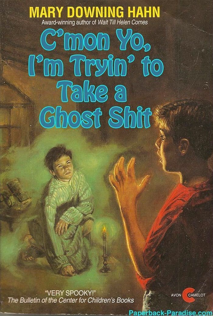 """Text - MARY DOWNING HAHN Award-winning author of Wait Till Helen Comes Cmon Yo. l'm Tryin to Take a Ghost Shit """"VERY SPOOKY!"""" The Bulletin of the Center for Children's Books AVON CAMELOT Pap rback-Paradise.com"""