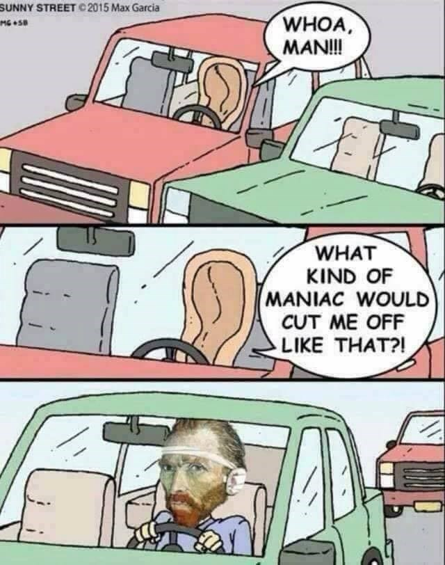 Funny joke and meme about Vincent Van Gogh driving.