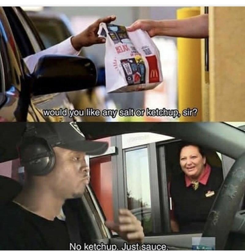 meme - Seat belt - would you like any salt or ketchup, sir? No ketchup. Just sauce