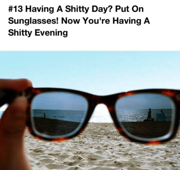 Eyewear - #13 Having A Shitty Day? Put On Sunglasses! Now You're Having A Shitty Evening