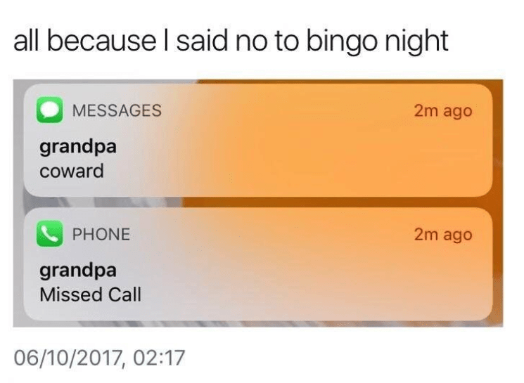 old people social media - Text - all because I said no to bingo night 2m ago MESSAGES grandpa coward 2m ago PHONE grandpa Missed Call 06/10/2017, 02:17