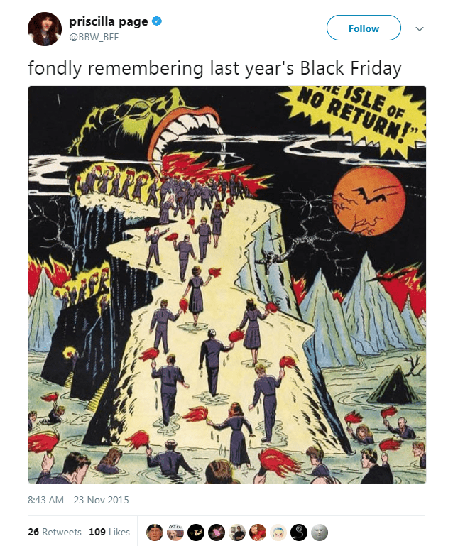 Poster - Follow priscilla page @BBW_BFF E ISLE OF fondly remembering last year's Black Friday NO RETURN! 8:43 AM - 23 Nov 2015 0ST CA 26 Retweets 109 Likes