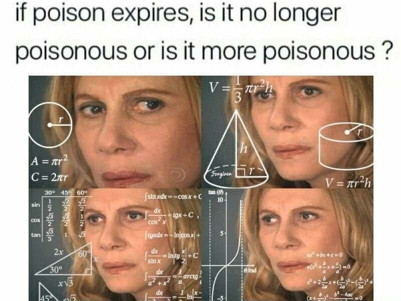 Face - if poison expires, is it no longer poisonous or is it more poisonous? V = TUr h 3 A r2 C = 27Tr Forgivon V = rr2h Ttr tan (8) sinxdx=-cosx+C 30 45 60° 10 sin 2 2 dx gx+C COS CoS X figxdxInjcosx]+ tan 2x 60 dx in tg sin x +C 30° eirad dx =arctg a2+x dx -4ac 45
