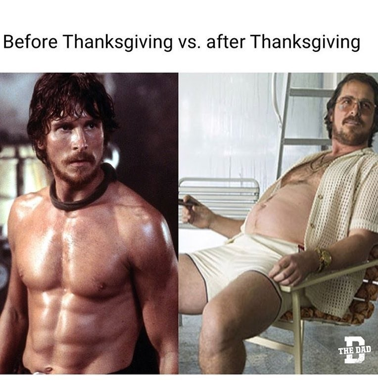 Funny meme about body before and after thanksgiving, christian bale.
