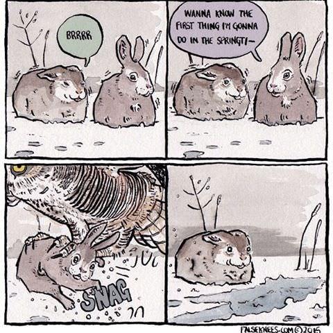Cartoon - WANNA KNOW THE ARST THING IM GONNA no IN THE SPRINGTI BRRRR SNAG n FNSEKNEES COM205