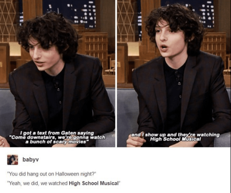 "Suit - I got a text from Gaten saying ""Come downstairs, we're gonna watch a bunch of scary movies"" andI show up and they re watching High School Musical babyv ""You did hang out on Halloween night? ""Yeah, we did, we watched High School Musical"""