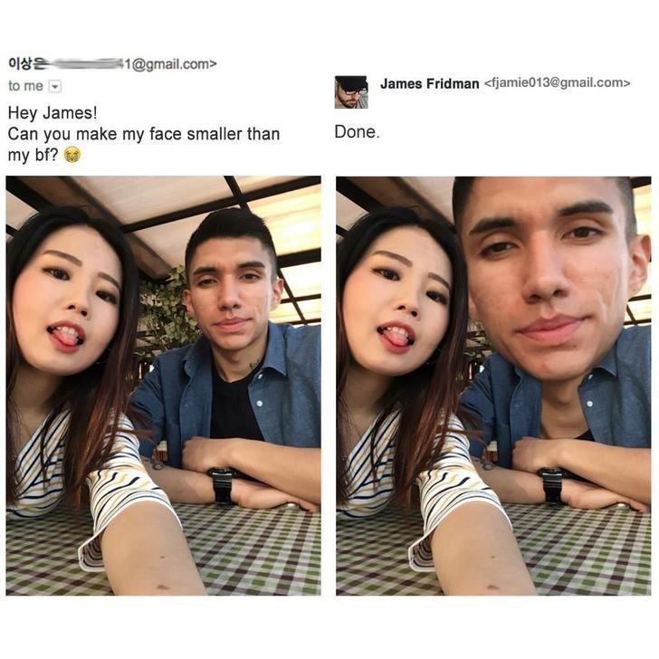 Face - 이상은 1@gmail.com> James Fridman <fjamie013@gmail.com> to me Hey James! Can you make my face smaller than my bf? Done.