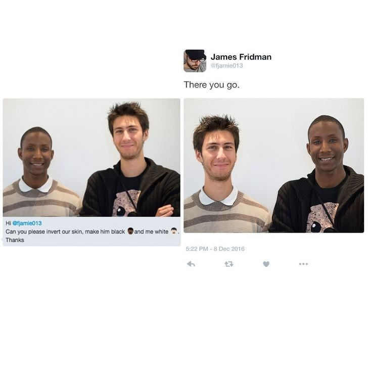 Face - James Fridman @fjamie013 There you go. Hi efjamie013 Can you please invert our skin, make him black and me white Thanks 5:22 PM 8 Dec 2016