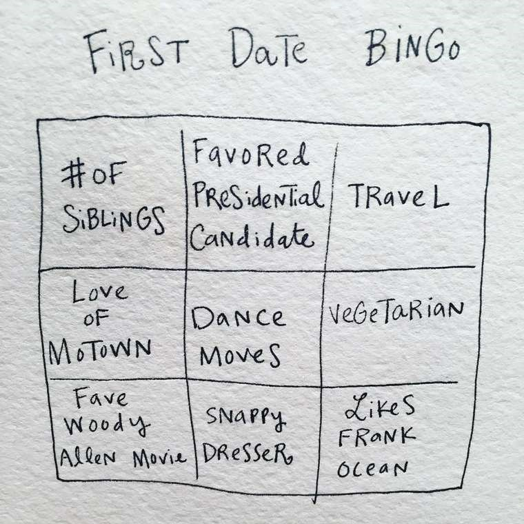mari andrew webcomic - Text - FIRST DaTe BINGO FavoRed PReSideNTal TRave L #oF SBLINGSCANdidate Love VeGe TaRiaN DaNce oF M TOWN MoveS Fave ikeS SNAPPY hrooM AlleN Movie DResseR FRONK OceaN