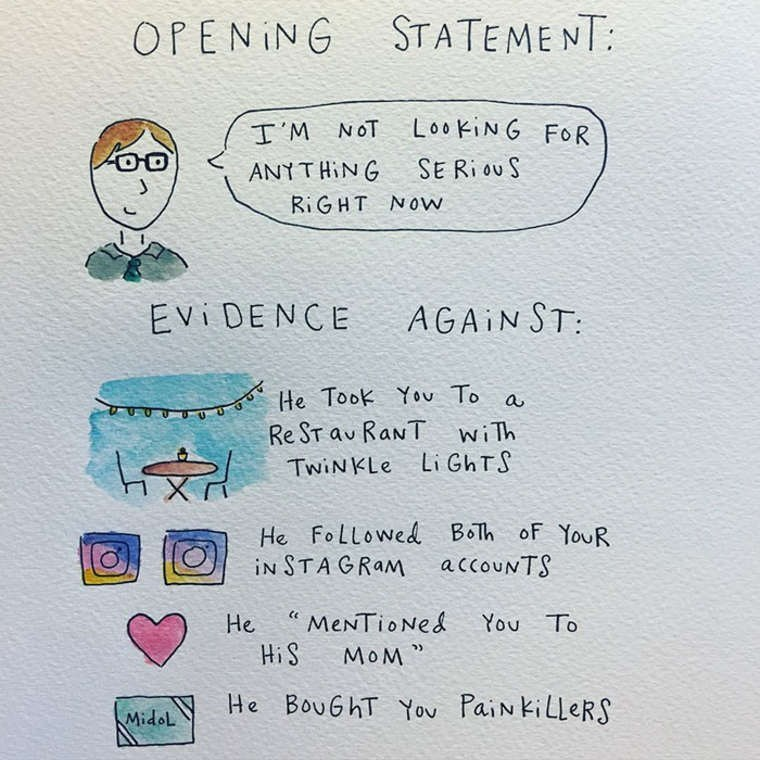 mari andrew webcomic - Text - STATEMENT OPENING T M NOT LO0KING FOR SE Riou S ANYTHING Ri GHT NOw AGAIN ST EVi DENCE He Took You To a Re ST au RaNT wiTh Li GhTS TWINKLE He FoLLowed BoTh oF YouR iN STAGRAM accoUNTS MeNTioNed You To HiS He MOM He BouGhT You PaiN killeRS Midol