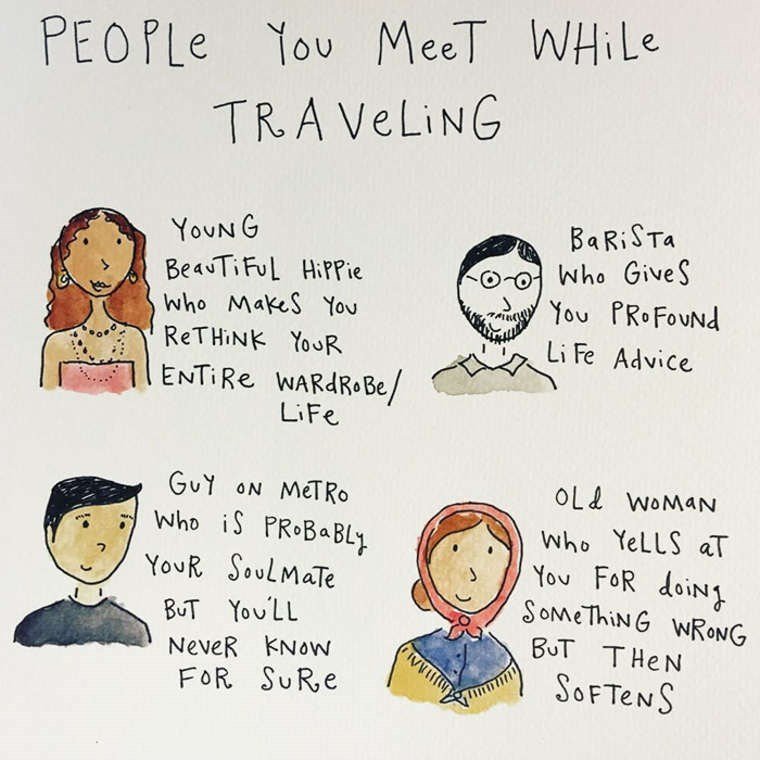 mari andrew webcomic - Text - PEOPLE Tou MeeT WHile TRA VELING BaRiSTa who GiveS YOUNG BeauTiFul HiPPie who MakeS You You PROFoUNd RETHINK YOUR Li Fe Advice ENTIRE WARdR Be/ LiFe OL WOMAN GuY ON METRo who iS PROBaBLy YouR SouLMaTe who YeLLS aT You FOR doiN SOMeThiNG WRONG BUT You'LL BUT THeN NeveR KNOW FOR SURE SOFTENS 1ΛΛΙ)