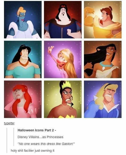 """Facial expression - tvpette: Halloween Icons Part 2- Disney Villains...as Princesses """"No one wears this dress like Gaston!"""" holy shit facilier it BNUieonO00 ms"""