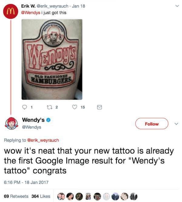 "Font - Erik W. @erik_weyrauch Jan 18 MeWendys i just got this Mencus OLD FASHIONED HAMBURGERS t 2 15 Wendy's Follow @Wendys Replying to @erik weyrauch wow it's neat that your new tattoo is already the first Google Image result for ""Wendy's tattoo"" congrats 6:16 PM-18 Jan 2017"