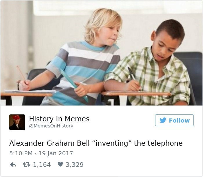 """Product - History In Memes @MemesOnHistory Follow Alexander Graham Bell """"inventing"""" the telephone 5:10 PM 19 Jan 2017 t1,164 3,329"""